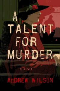 Cover of the book A Talent for Murder by Andrew Wilson