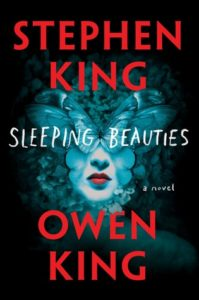 Cover of Sleeping Beauties by Stephen King and Owen King